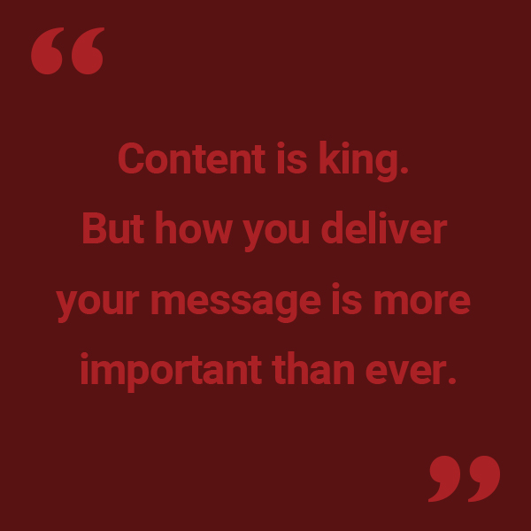 """""""Content is king."""""""